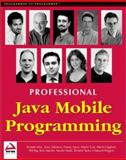 Java Mobile Programming, Ray, Bill and Atkinson, Steve, 1861003897