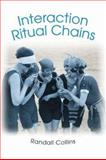 Interaction Ritual Chains, Collins, Randall, 0691123896