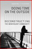 Doing Time on the Outside : Deconstructing the Benevolent Community, Maidment, MaDonna R., 0802093892