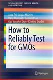 How to Reliably Test for GMOs, Zel, Jana and Milavec, Mojca, 1461413893
