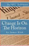 Change Is on the Horizon, James Rink, 1480153893