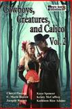 Cowboys, Creatures, and Calico Volume 2, Cheryl Pierson and C. Marie Bowen, 1502543893