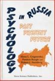 Russian Psychology : Past, Present and Future, Grigorenko, Elena L., 1560723890