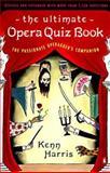 The Ultimate Opera Quiz, Kenn Harris, 0140253904