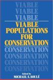 Viable Populations for Conservation, , 0521333903