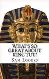 What's So Great about King Tut?, Sam Rogers and KidLit-o, 1499253907