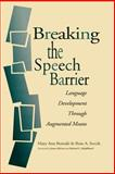 Breaking the Speech Barrier : Language Development Through Augmented Means, Romski, Mary Ann, 1557663904