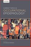 Current Topics in Occupational Epidemiology, Katherine Venables, 0199683905