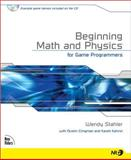 Beginning Math and Physics for Game Programmers, Wendy Stahler, 0735713901