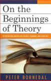 On the Beginnings of Theory, Peter Bornedal, 0761833900