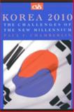 Korea 2010 : The Challenges of the New Millennium, Chamberlin, Paul F., 0892063904