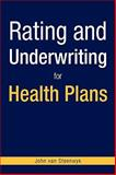 Rating and Underwriting for Health Plans, Steenwyk, John van, 1425743900
