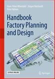 Handbook Factory Planning and Design, Wiendahl, Hans-Hermann and Reichardt, Jürgen, 3662463903