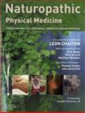 Naturopathic Physical Medicine : Theory and Practice for Manual Therapists and Naturopaths, Chaitow, Leon, 0443103909