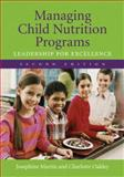 Managing Child Nutrition Programs : Leadership for Excellence, Martin, Josephine and Oakley, Charlotte, 0763733903