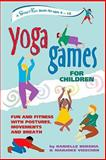 Yoga Games for Children, Danielle Bersma and Marjoke Visscher, 0897933907