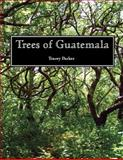 Trees of Guatemala, Parker, Tracey, 0971873909