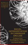 The Social Differentiation of English in Cameroon, Ngefac, Aloysius, 1433103907