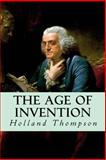 The Age of Invention, Holland Thompson, 1500423904
