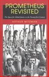 Prometheus Revisited : The Quest for Global Justice in the Twenty-First Century, Mitzman, Arthur, 1558493905