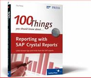 100 Things You Should Know about Reporting with SAP Crystal Reports, Yonce, Coy W., 1592293905