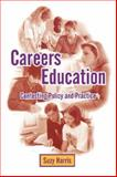 Careers Education : Contesting Policy and Practice, Harris, Suzy, 1853963909