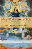 Mary's Bodily Assumption, Levering, Matthew, 0268033900