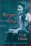 Margaret Webster : A Life in the Theater, Barranger, Milly S., 0472113909