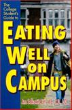 The College Student's Guide to Eating Well on Campus, Litt, Ann Selkowitz, 0970013906
