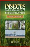 Insects and Sustainability of Ecosystems Services, Timothy D. Schowalter, 1466553901