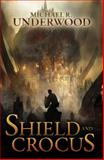 Shield and Crocus, Michael Underwood, 1477823905