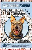 Lost Souls: FOUND! Inspiring Stories about Dogs, Vol. IV, Kyla Duffy and Lowrey Mumford, 1493593900