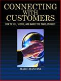 Connecting with Customers : How to Sell, Service, and Market the Travel Product, Mancini, Marc, 0130933902