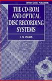 The CD-ROM and Optical Disc Recording Systems, Williams, E. W., 0198593902