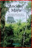 Ancient Maya : The Rise and Fall of a Rainforest Civilization, Demarest, Arthur, 0521533902