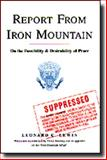 Report from Iron Mountain : On the Possibility and Desirability of Peace, Lewin, Leonard C., 068482390X