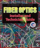 Fiber Optics Installer and Technician Guide, Bill Woodward and Emile B. Husson, 0782143903