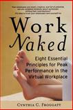 Work Naked, Cynthia C. Froggatt, 0787953903