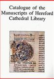 Catalogue of the Manuscripts of Hereford Cathedral Library, Mynors, R. A. B. and Thomson, R. M., 0859913902