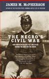 The Negro's Civil War, James M. McPherson, 140003390X