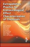 Extrapolation Practice for Ecotoxicological Effect Characterization of Chemicals, , 1420073907