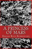 A Princess of Mars, Edgar Rice Burroughs, 1484053907