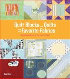 Quilt Blocks and Quilts from Your Favourite Fabrics, Kate Perri, 1589233905