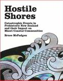 Hostile Shores : Catastrophic Events in Prehistoric New Zealand and Their Impact on Maori Coastal Communities, Bruce McFadgen, 1869403908