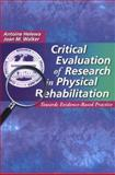 Critical Evaluation of Research in Physical Rehabilitation : Towards Evidence-Based Practice, Helewa, Antoine and Walker, Joan, 0721673902
