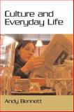 Culture and Everyday Life, Bennett, Andy, 0761963901