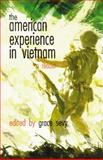 The American Experience in Vietnam : A Reader, Sevy, Grace, 0806123907