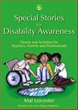 Special Stories for Disability Awareness, Mal Leicester, 1843103907