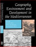 Geography, Environment and Development in the Mediterranean, , 1898723907