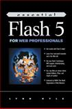 Essential Flash 5 for Web Professionals, Kyle, Lynn, 0130913901